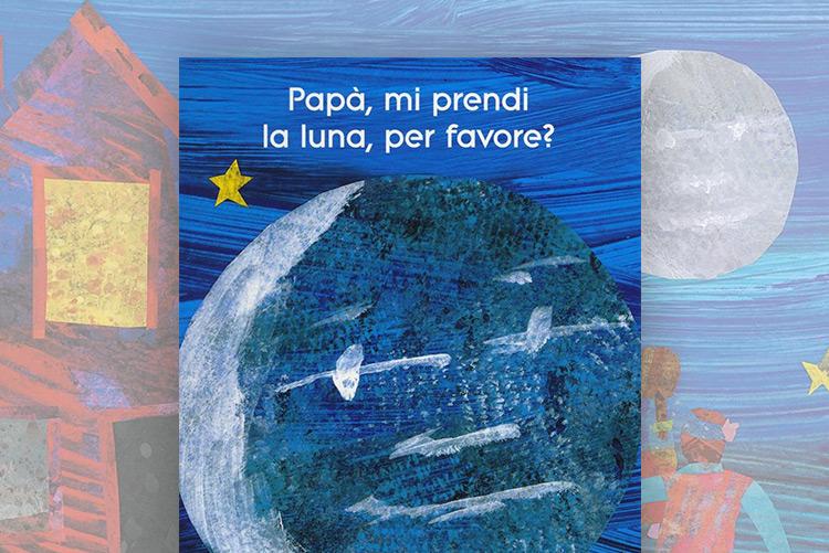Papà, mi prendi la luna per favore libro