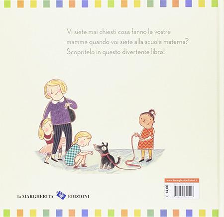 Che cosa fanno le mamme quando i bambini sono alla scuola materna? libro